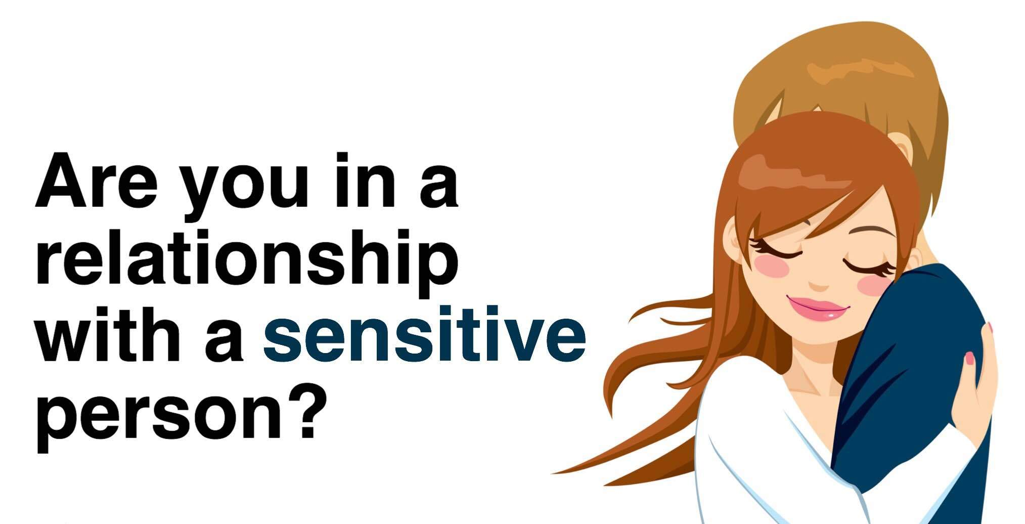 dating a highly sensitive man Highly sensitive people will be more likely to take note of the problems in the world and take them to heart they will truly worry and care about world issues and may even go so far as to get involved in organisations or protests in order to help.